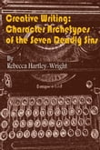 Creative Writing:Character Archetypes of theSeven Deadly Sins