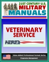 21st Century U.S. Military Manuals: Veterinary Service Tactics, Techniques, and Procedures Field Manual - FM 8-10-18 (Value-Added Professional Format Series)
