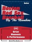 Boston Red Sox Baseball: By The Numbers
