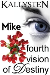 Fourth Vision of Destiny: Mike