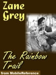 The Rainbow Trail (Mobi Classics)