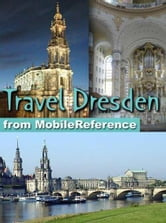Travel Dresden, Germany: Illustrated City Guide, Phrasebook, And Maps (Mobi Travel)