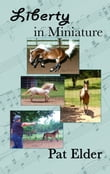 Liberty in Miniature: Training Your Mini Horse for Liberty Classes