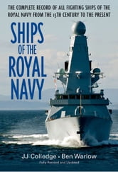 Ships Of The Royal Navy A Complete Record Of All Fighting Ships Of The Royal Navy From The 15th Century To The Present