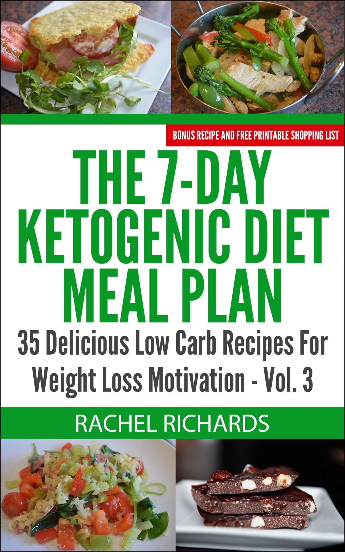 The 7 Day Ketogenic T Meal Plan 35 Delicious Low Carb Recipes For Weight Loss Motivation Volume 3 Ebook By Rachel Richards 9781987863031 Rakuten