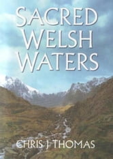 Sacred Welsh Waters