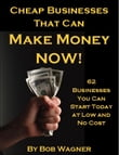 Cheap Businesses That Can Make Money Now!