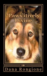 'Paws'itively Divine: Devotions for Dog Lovers