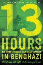 13 Hours, The Inside Account of What Really Happened In Benghazi