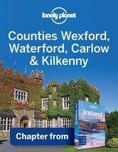 Lonely Planet Counties Wexford, Waterford, Carlow & Kilkenny