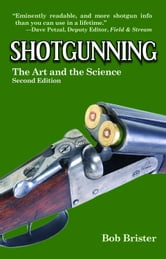 Shotgunning: The Art and the Science, Second Edition
