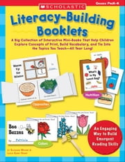 Literacy-Building Booklets: A Big Collection of Interactive Mini-Books That Help Children Explore Concepts of Print, Build Vocabulary, and Tie Into th