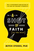 A Shot of Faith (to the Head)