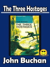 (The Original) Three Hostages (A Richard Hannay Adventure)
