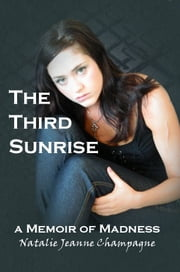 The Third Sunrise: a Memoir of Madness