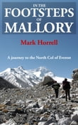 In the Footsteps of Mallory: A journey to the North Col of Everest