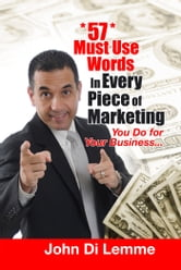 *47* Must Use Words in Every Piece of Marketing that You Do for Your Business