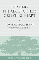 Healing the Adult Child's Grieving Heart