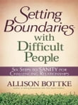 Setting Boundaries® with Difficult People