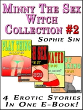 Minny The Sex Witch: The Collection 2 (4 Erotic Stories)