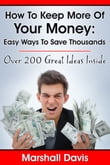 How To Keep More Of Your Money: Easy Ways To Save Thousands
