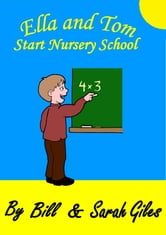 Ella and Tom start School, a story for your child to read in their first days at Nursery.