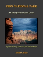 Zion National Park, an Interpretive Road Guide
