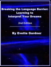 Breaking the Language Barrier: Learning to Interpret Your Dreams 2nd Edition