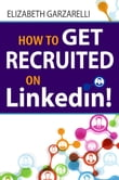How to Get Recruited On Linkedin!