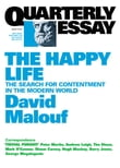 Quarterly Essay 41 The Happy Life