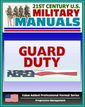 21st Century U.S. Military Manuals: Guard Duty Field Manual - FM 22-6 (Value-Added Professional Format Series)
