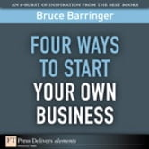 Four Ways to Start Your Own Business