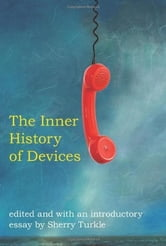 The The Inner History of Devices
