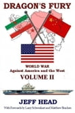 Dragon's Fury: World War against America and the West - Volume II