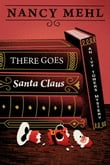 There Goes Santa Claus: An Ivy Towers Mystery - Book 4