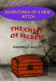 Adventures of a New Witch Part 1: The Chest of Secrets