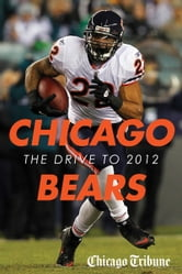 Chicago Bears: The Drive to 2012