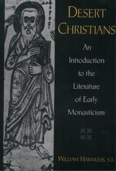 Desert Christians:An Introduction to the Literature of Early Monasticism