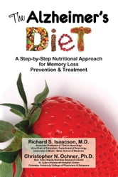 The Alzheimer's Diet: A Step-by-Step Nutritional Approach for Memory Loss Prevention & Treatment