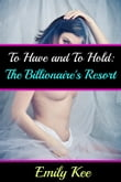 To Have and To Hold: The Billionaire's Resort