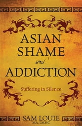 Asian Shame and Addiction