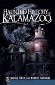 Haunted History of Kalamazoo
