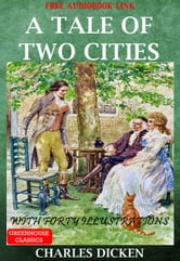 A Tale Of Two Cities (Complete&Illustrated)(Free Audio Book Link)