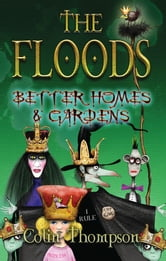 Floods 8: Better Homes And Gardens