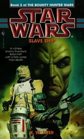 Slave Ship: Star Wars (The Bounty Hunter Wars)
