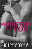 Addicted to You (Addicted Series)
