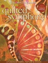Quilted Symphony--A Fusion of Fabric, Texture & Design