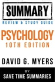 Psychology Textbook 10th Edition: By David G. Myers -- Summary, Review & Study Guide