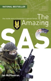 The Amazing SAS: The Inside Story Of Australia's Special Forces