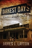 Darkest Days:  A Southern Zombie Tale